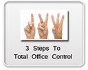 Three Master Steps to Total Office Control
